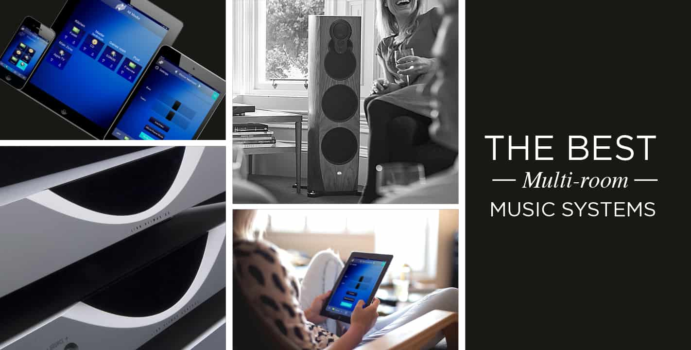 The best multi-room music systems