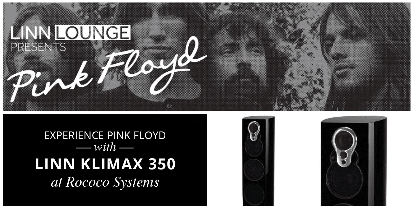 Experience Pink Floyd with Linn Klimax 350 at Rococo Systems