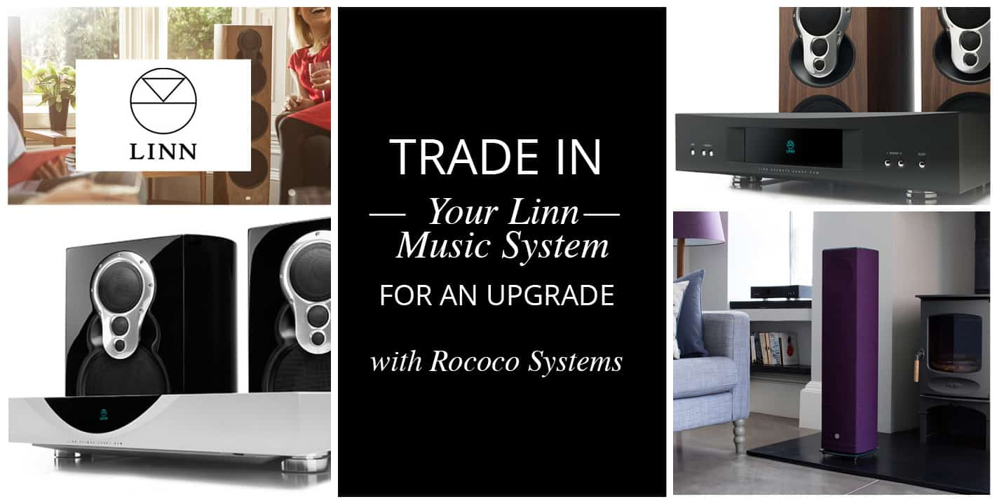 Trade in your Linn music system for an upgrade