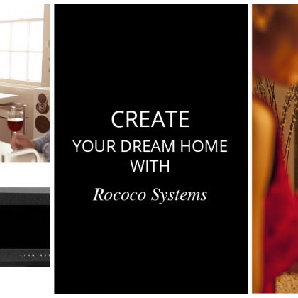 Create your dream home with Rococo Systems