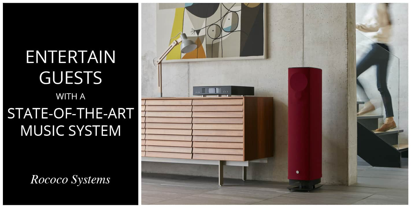 Entertain guests with a state-of-the-art music system